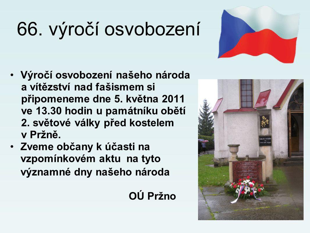 66. výročí osvobození Výročí osvobození našeho národa a vítězství nad fašismem si připomeneme dne 5. května 2011 ve 13.30 hodin u památníku obětí 2. s