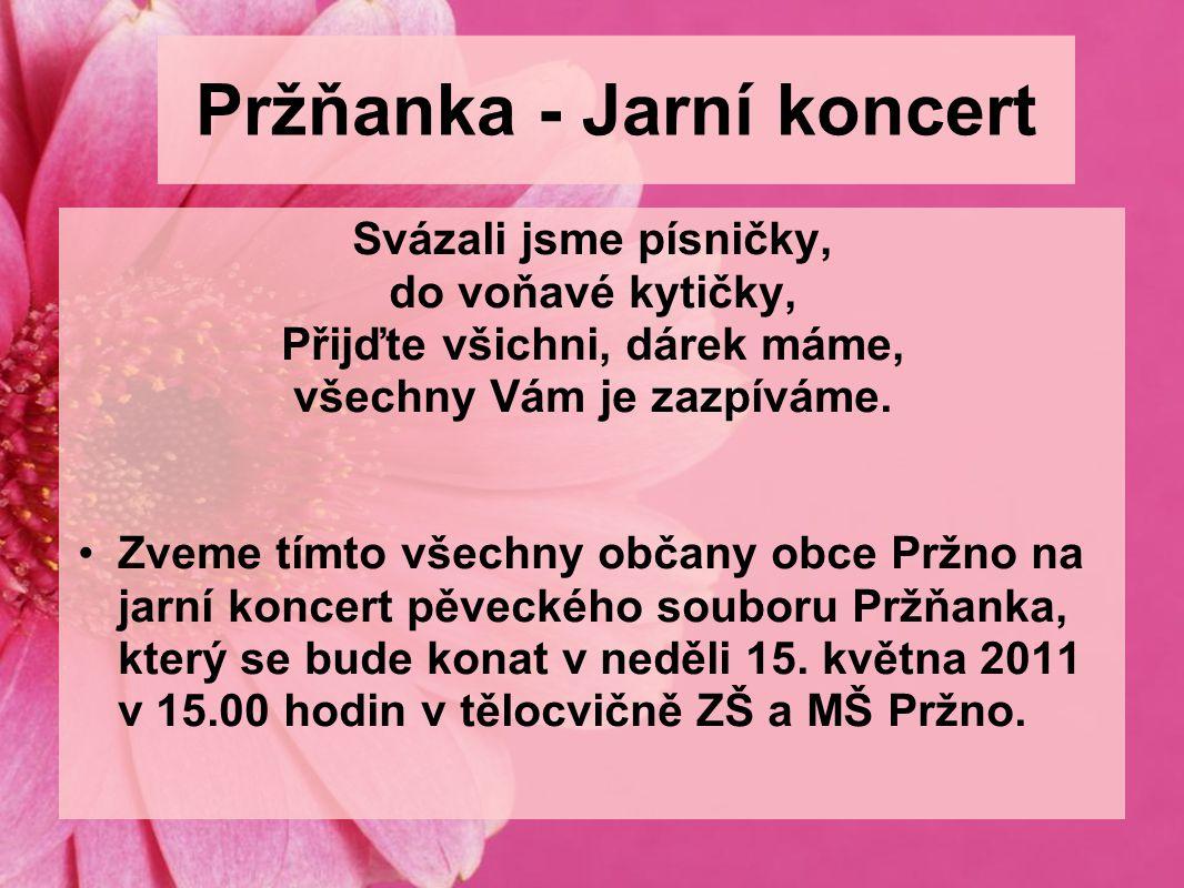 Pržňanka - Jarní koncert Svázali jsme písničky, do voňavé kytičky, Přijďte všichni, dárek máme, všechny Vám je zazpíváme.