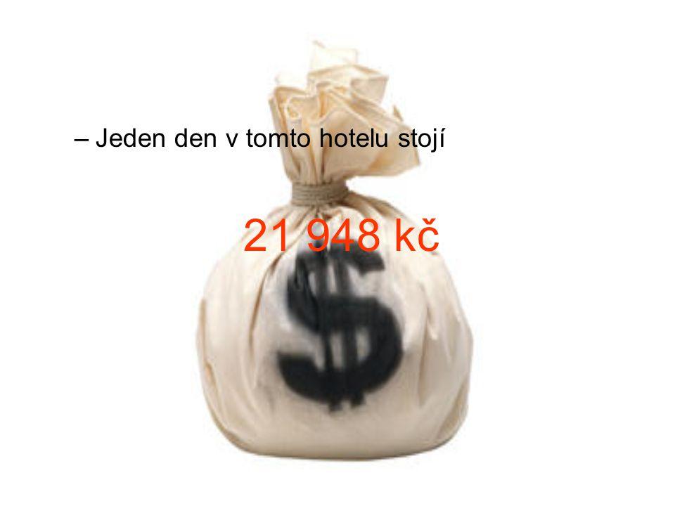 –J–Jeden den v tomto hotelu stojí 21 948 kč