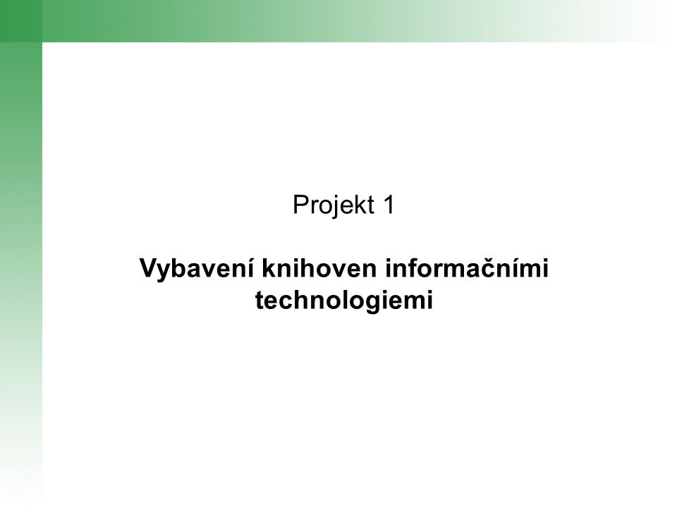 Projekt 1 Vybavení knihoven informačními technologiemi