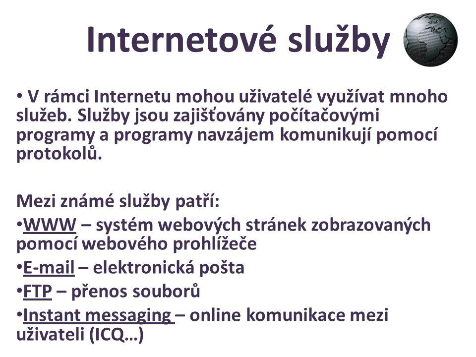 Internetové služby V rámci Internetu mohou uživatelé využívat mnoho služeb. Služby jsou zajišťovány počítačovými programy a programy navzájem komuniku