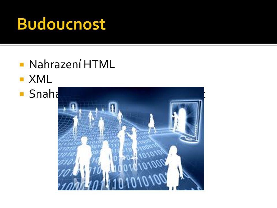  Nahrazení HTML  XML  Snaha o zpracování jakýchkoliv dat