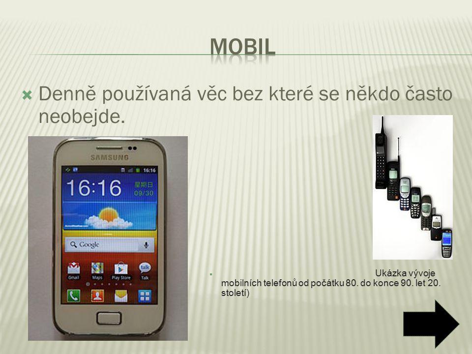 Denně používaná věc bez které se někdo často neobejde.  Ukázka vývoje mobilních telefonů od počátku 80. do konce 90. let 20. století)