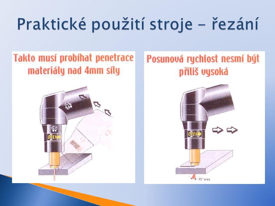  Kostřící kabel je připojen k materiálu  Vysoká rychlost řezání  Opotřebená tryska nebo elektroda