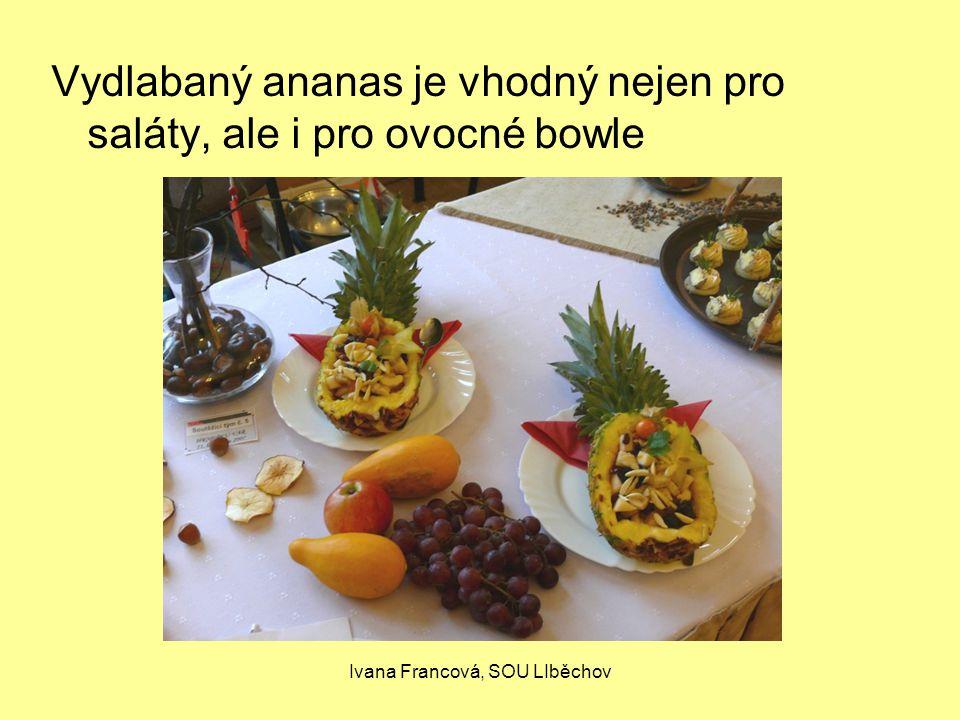 Ivana Francová, SOU LIběchov Vydlabaný ananas je vhodný nejen pro saláty, ale i pro ovocné bowle
