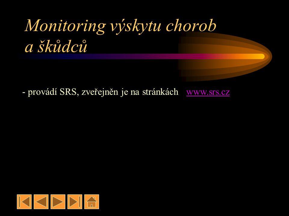Monitoring výskytu chorob a škůdců - provádí SRS, zveřejněn je na stránkách www.srs.czwww.srs.cz