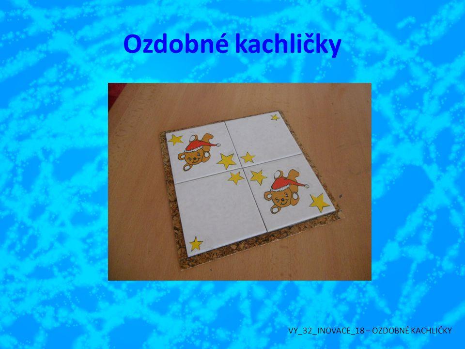 Ozdobné kachličky VY_32_INOVACE_18 – OZDOBNÉ KACHLIČKY