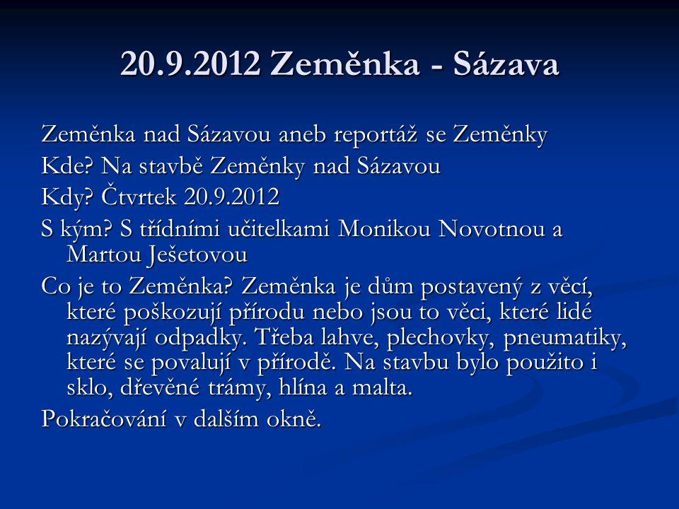 20.9.2012 Zeměnka - Sázava Reportáž Byli jsme na stavbě Zeměnky, která se začala stavět v květnu roku 2012.
