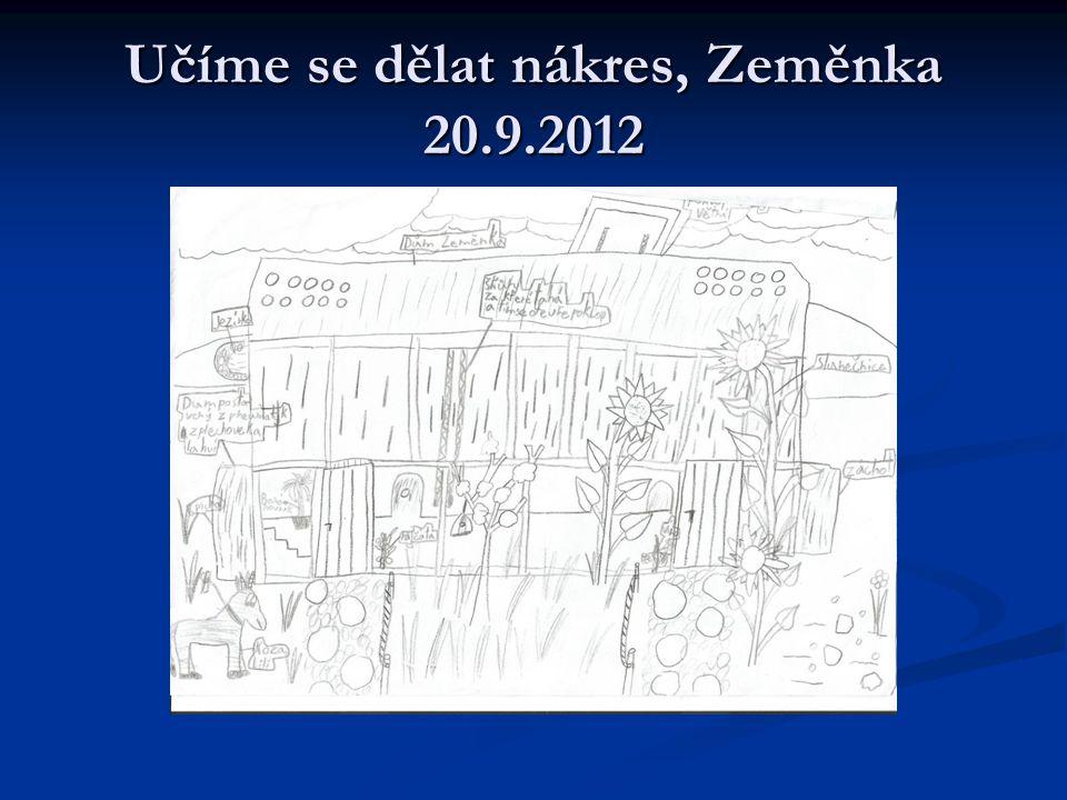 Učíme se dělat nákres, Zeměnka 20.9.2012