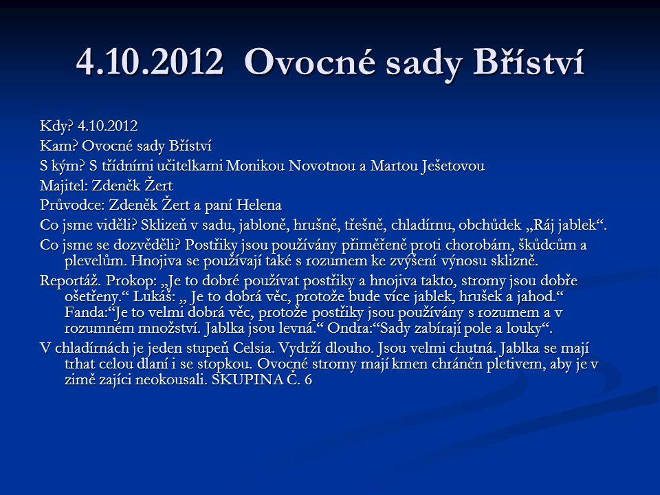 4.10.2012 Ovocné sady Bříství Kdy. 4.10.2012 Kam.