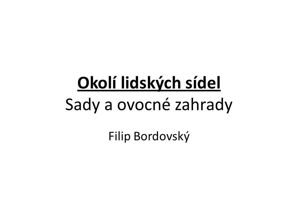 Okolí lidských sídel Sady a ovocné zahrady Filip Bordovský