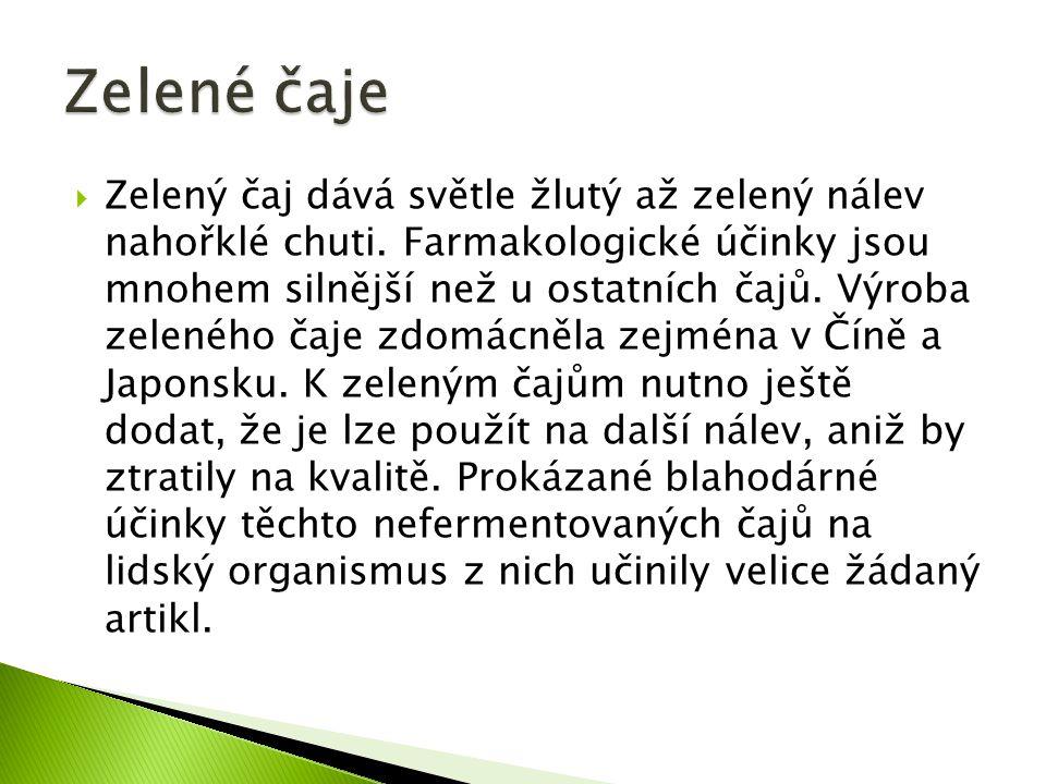  Oolongy - polozelené, polofermentované či jinak nazývané, se připravují podobně jako čaje zelené, pouze s tím rozdílem, že fermentace je v půli přerušena sušením.