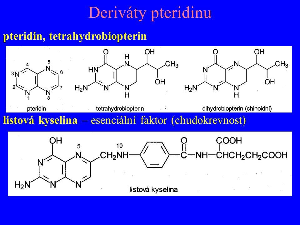 Deriváty pteridinu pteridin, tetrahydrobiopterin listová kyselina – esenciální faktor (chudokrevnost)