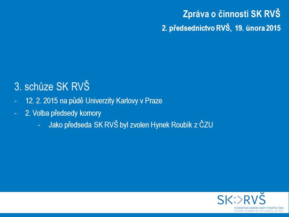3. schůze SK RVŠ -12. 2. 2015 na půdě Univerzity Karlovy v Praze -2. Volba předsedy komory -Jako předseda SK RVŠ byl zvolen Hynek Roubík z ČZU Zpráva