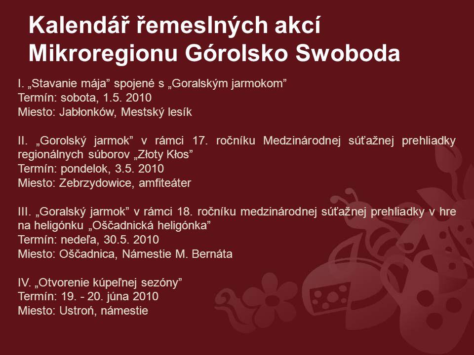 Kalendář řemeslných akcí Mikroregionu Górolsko Swoboda I.