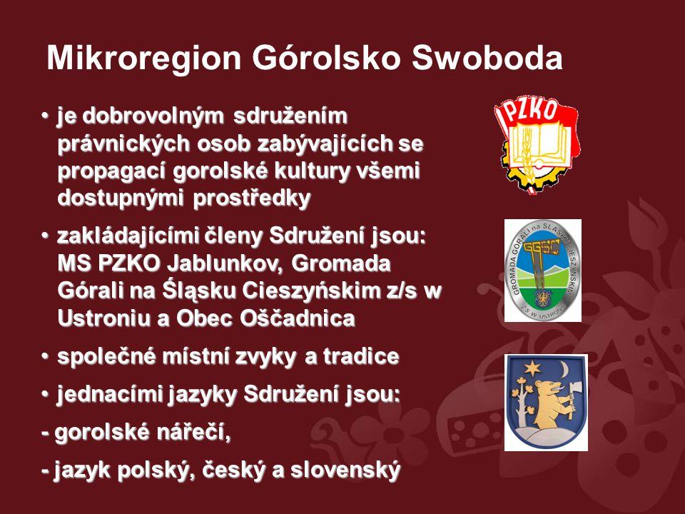 """prvním společným projektem bylo zavedení značky """"Górolsko Swoboda regionální produkt® prvním společným projektem bylo zavedení značky """"Górolsko Swoboda regionální produkt® 31 certifikovaných výrobků nebo skupin výrobků31 certifikovaných výrobků nebo skupin výrobků"""