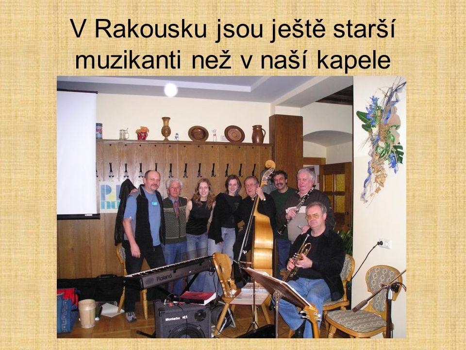 V Rakousku jsou ještě starší muzikanti než v naší kapele