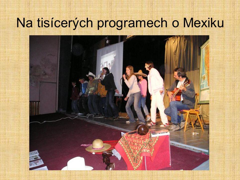 Na tisícerých programech o Mexiku