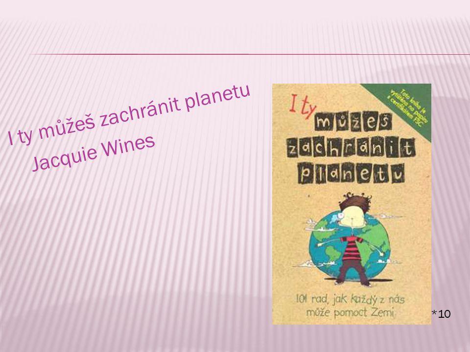 I ty můžeš zachránit planetu Jacquie Wines *10