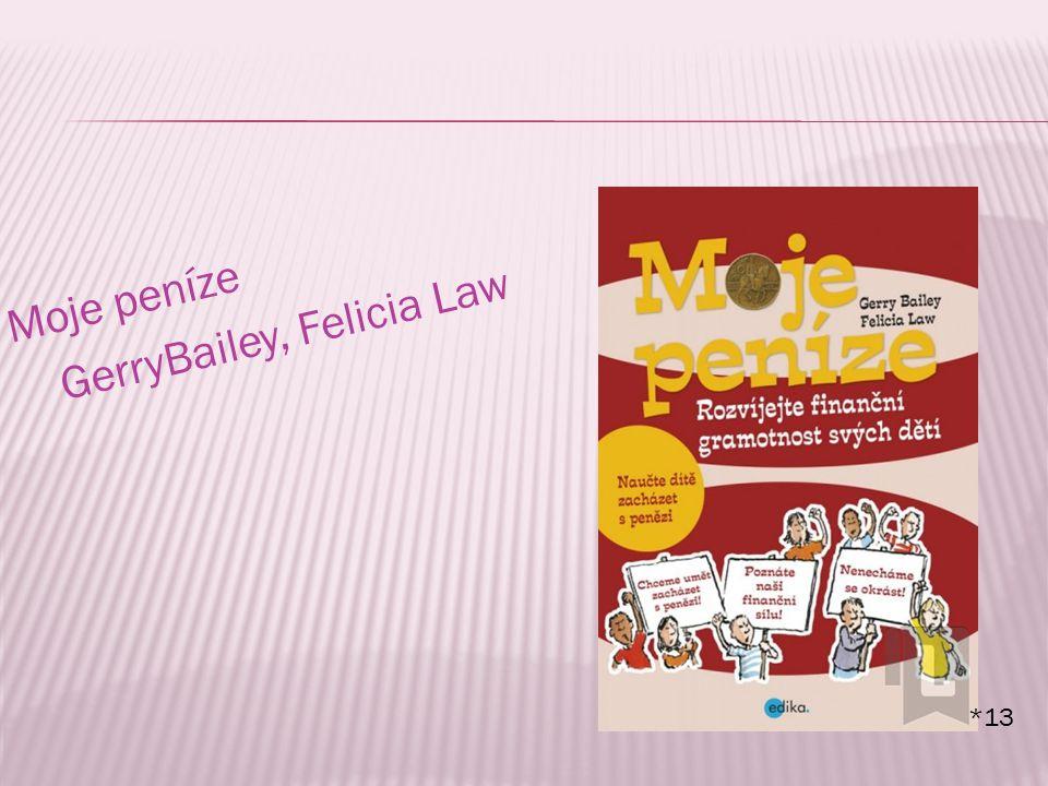 Moje peníze GerryBailey, Felicia Law *13