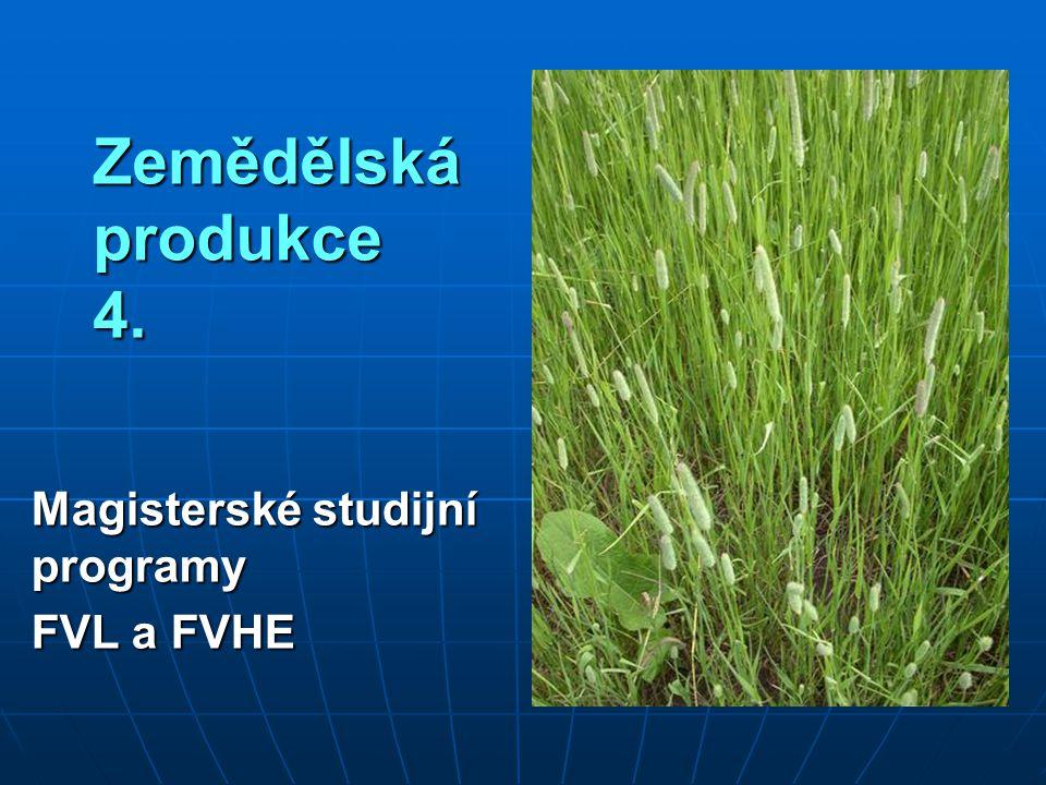 Zemědělská produkce 4. Magisterské studijní programy FVL a FVHE
