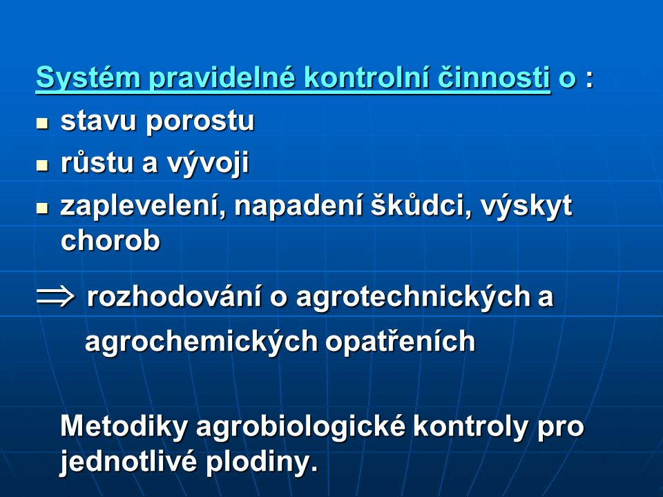 Součásti agrobiologické kontroly vstupníprůběžnávýstupní