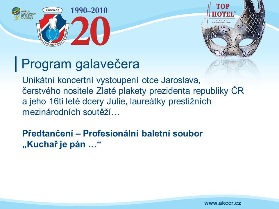 Program galavečera Unikátní koncertní vystoupení otce Jaroslava, čerstvého nositele Zlaté plakety prezidenta republiky ČR a jeho 16ti leté dcery Julie