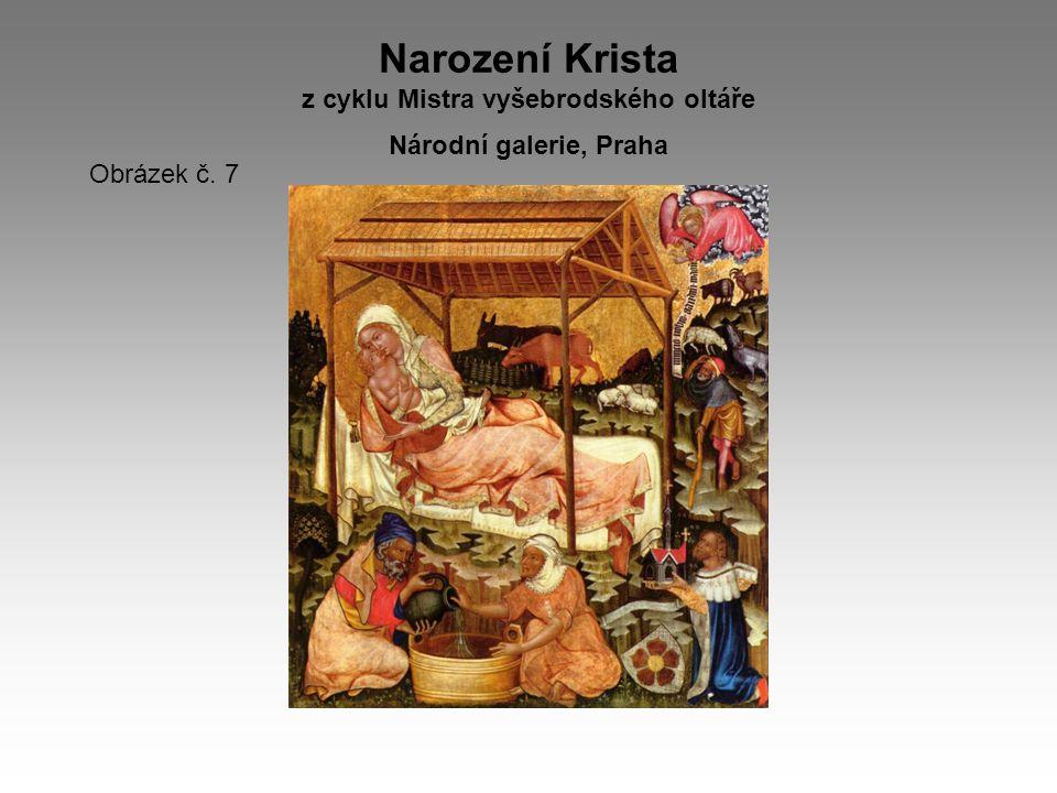 Narození Krista z cyklu Mistra vyšebrodského oltáře Národní galerie, Praha Obrázek č. 7