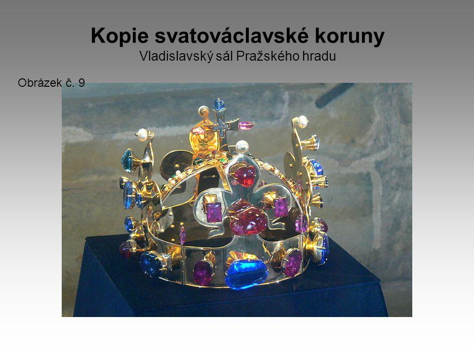 Kopie svatováclavské koruny Vladislavský sál Pražského hradu Obrázek č. 9