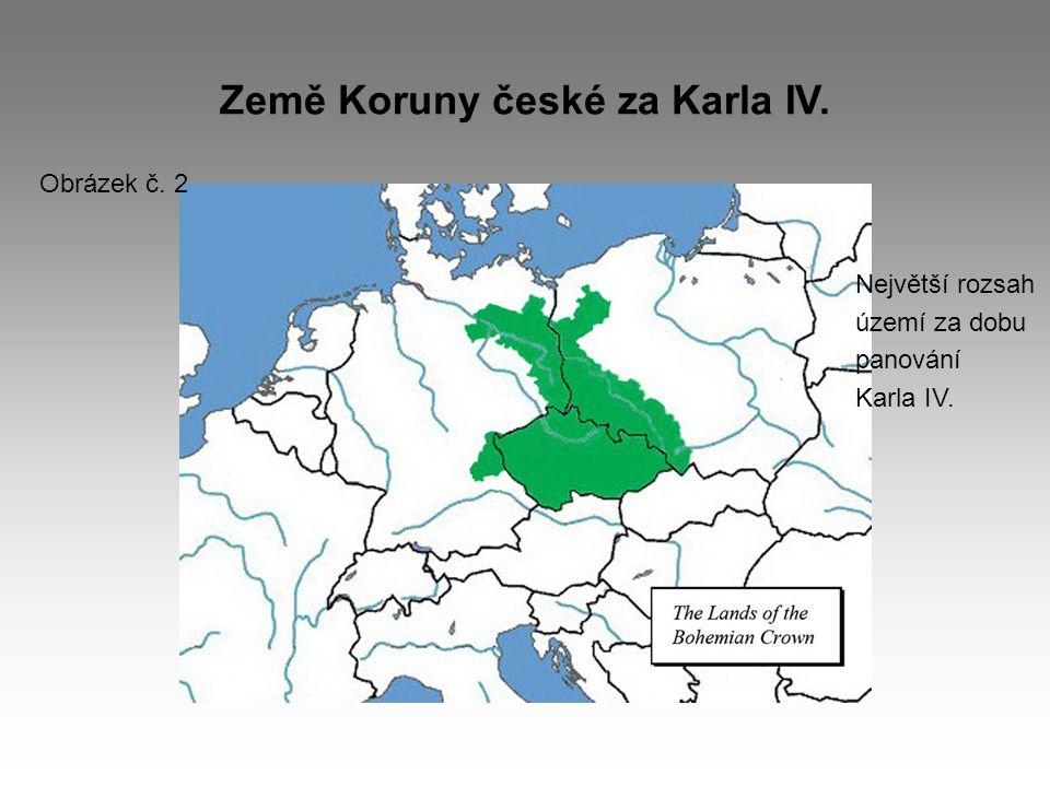 Země Koruny české za Karla IV. Obrázek č. 2 Největší rozsah území za dobu panování Karla IV.