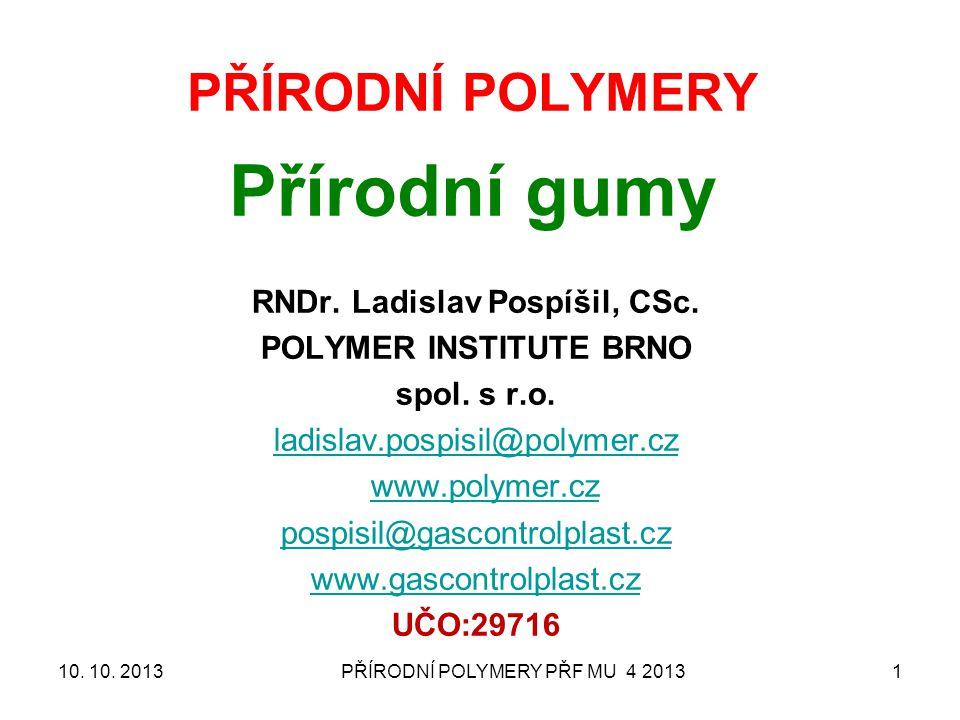 PŘÍRODNÍ POLYMERY PŘF MU 4 2013 2 LEKCE datum téma 119.IX.