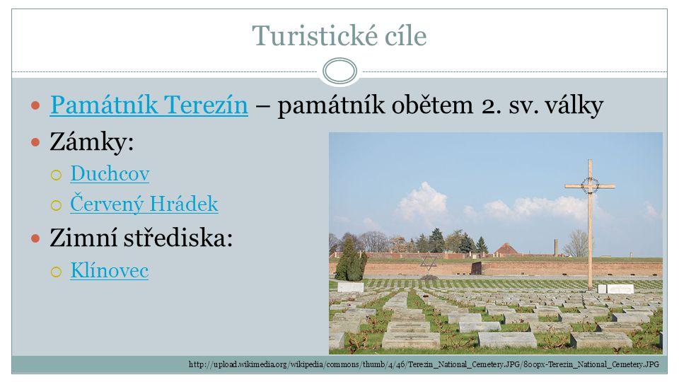 Turistické cíle Památník Terezín – památník obětem 2. sv. války Památník Terezín Zámky:  Duchcov Duchcov  Červený Hrádek Červený Hrádek Zimní středi