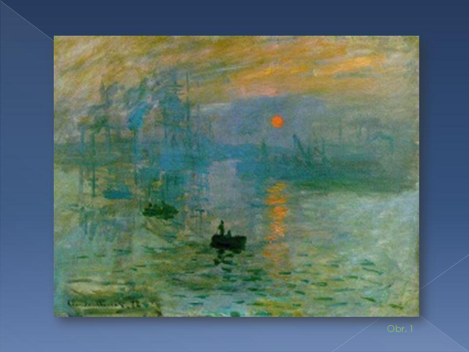  1870-1886  Francie – Paříž  8 výstav 1874-1886  Název podle obrazu Claude Monet – Dojem, východ slunce, 1872