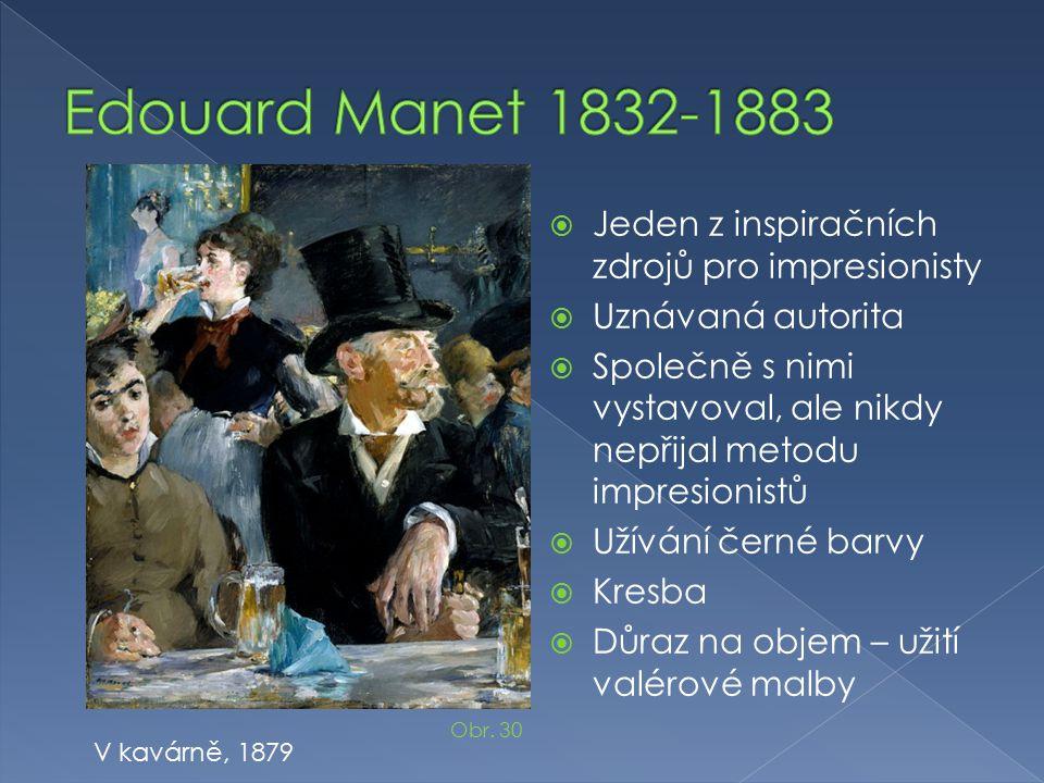  Jeden z inspiračních zdrojů pro impresionisty  Uznávaná autorita  Společně s nimi vystavoval, ale nikdy nepřijal metodu impresionistů  Užívání če