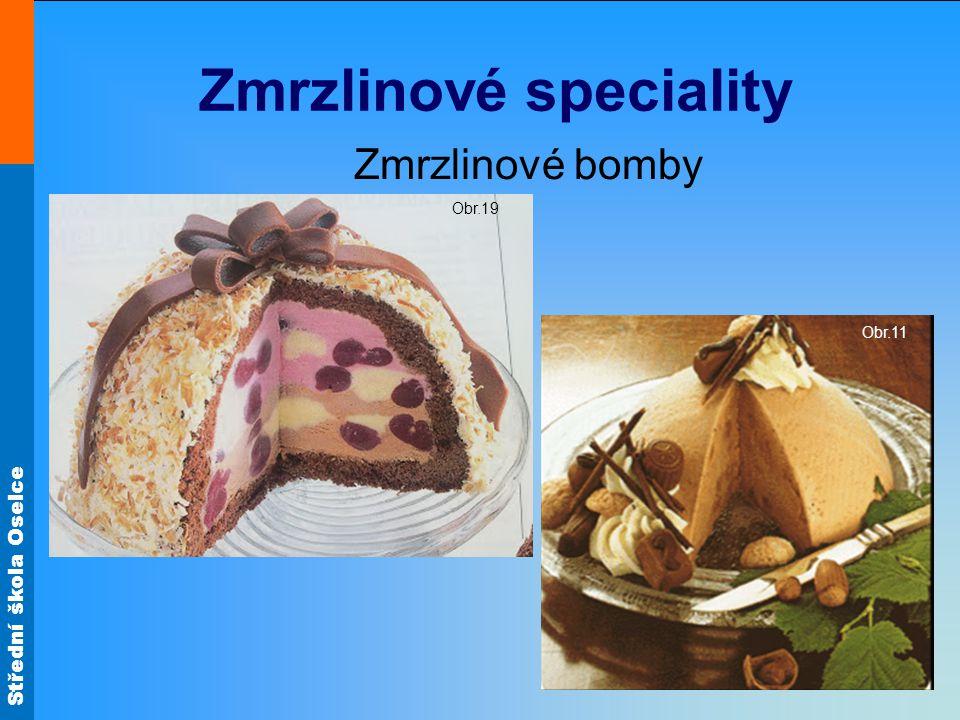 Střední škola Oselce Zmrzlinové speciality Zmrzlinové bomby Obr.19 Obr.11