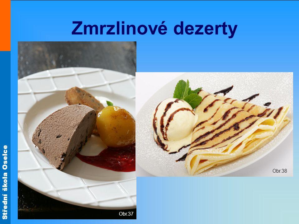 Střední škola Oselce Zmrzlinové dezerty Obr.37 Obr.38