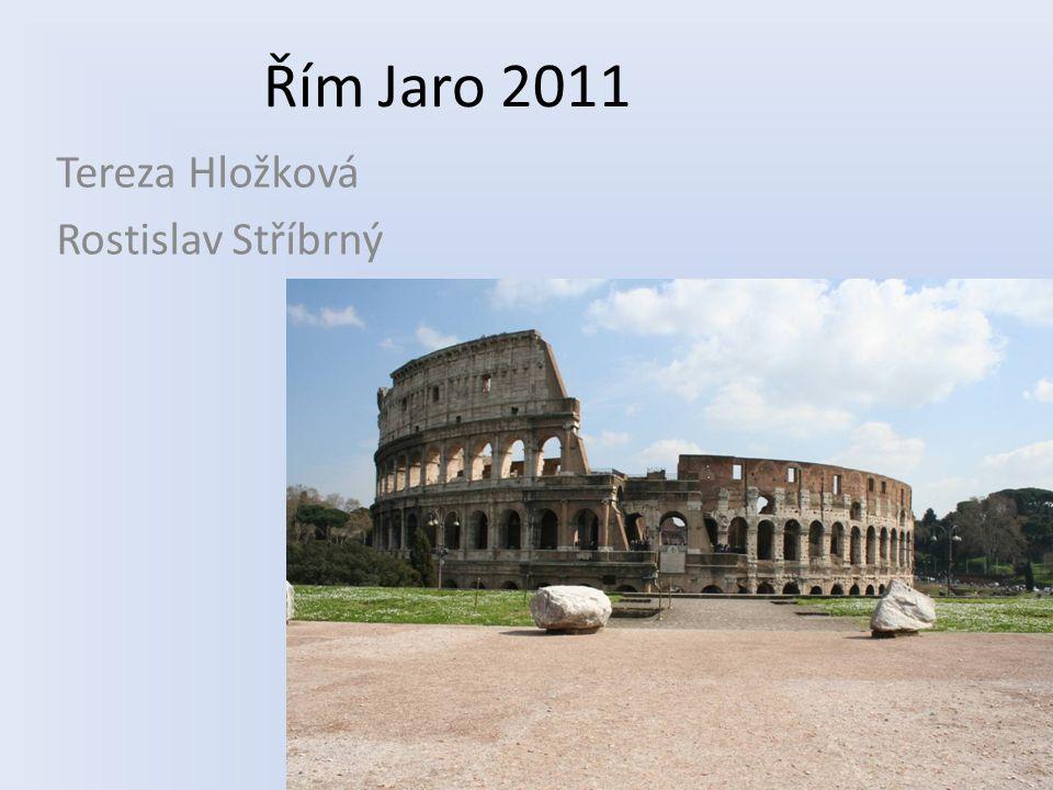 Řím Jaro 2011 Tereza Hložková Rostislav Stříbrný