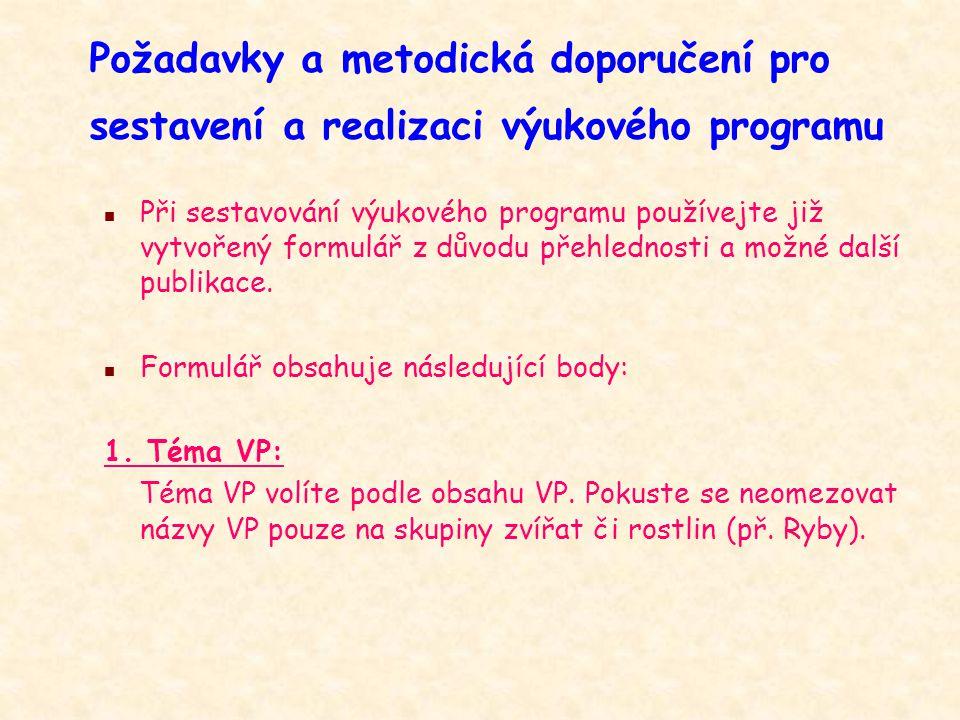 Požadavky a metodická doporučení pro sestavení a realizaci výukového programu n Při sestavování výukového programu používejte již vytvořený formulář z