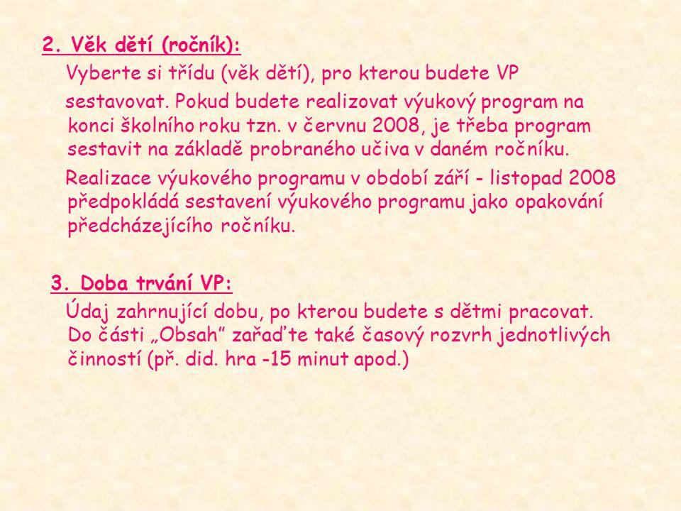 2.Věk dětí (ročník): Vyberte si třídu (věk dětí), pro kterou budete VP sestavovat.
