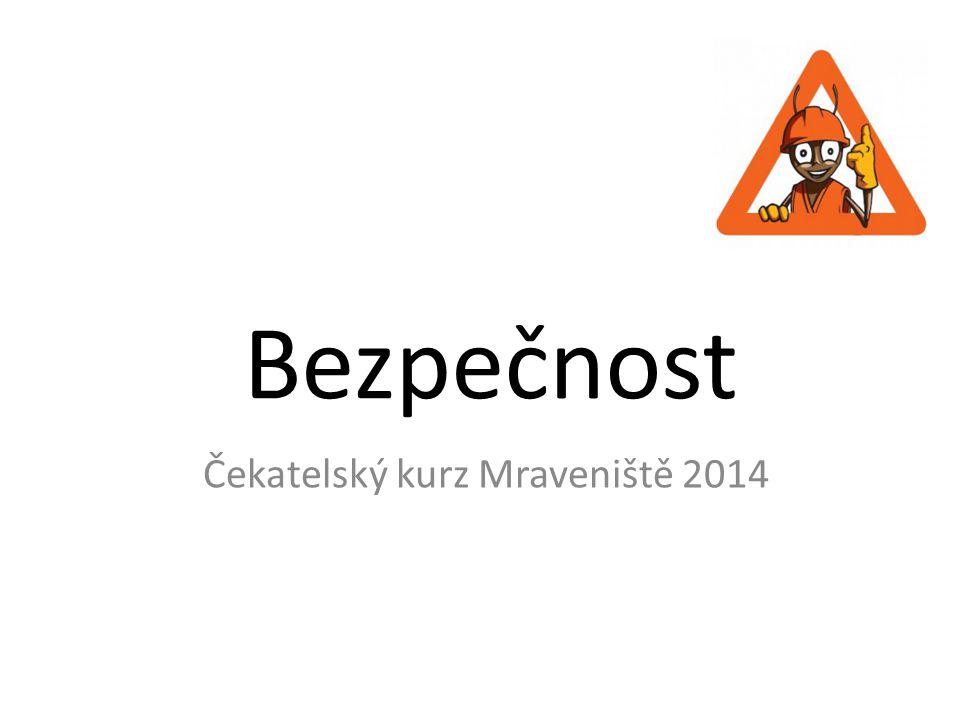 Bezpečnost Čekatelský kurz Mraveniště 2014