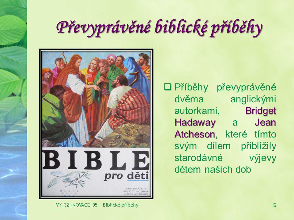 Převyprávěné biblické příběhy Bridget HadawayJean Atcheson  Příběhy převyprávěné dvěma anglickými autorkami, Bridget Hadaway a Jean Atcheson, které t