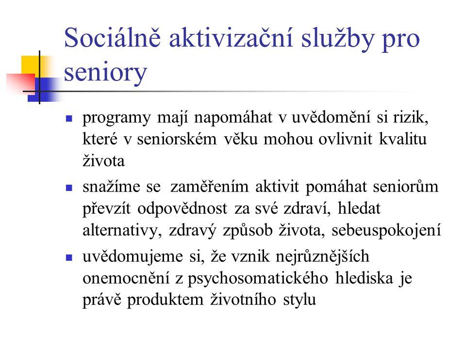 Sociálně aktivizační služby pro seniory programy mají napomáhat v uvědomění si rizik, které v seniorském věku mohou ovlivnit kvalitu života snažíme se