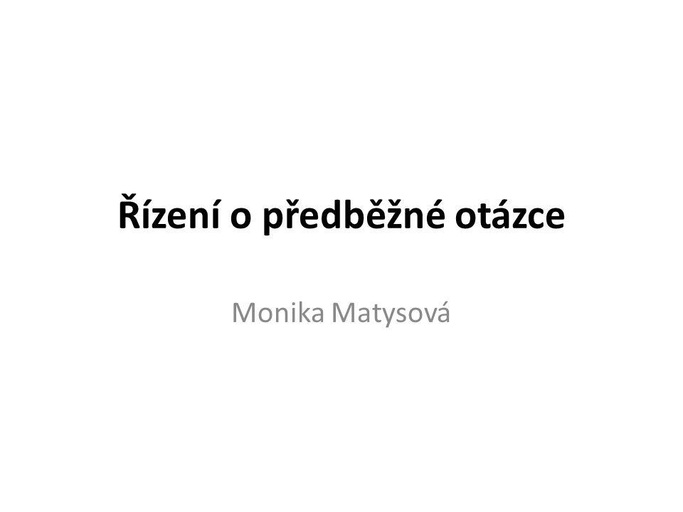 Řízení o předběžné otázce Monika Matysová