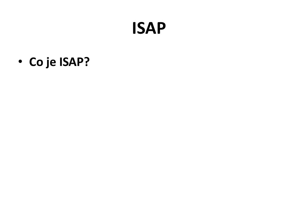 ISAP Co je ISAP?
