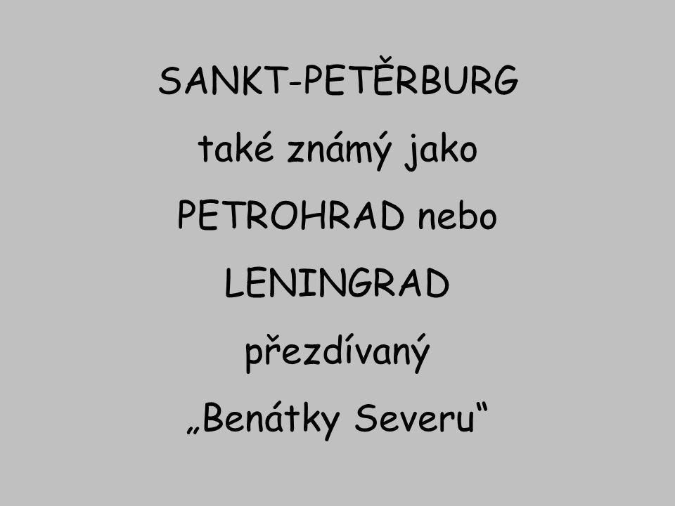 """SANKT-PETĚRBURG také známý jako PETROHRAD nebo LENINGRAD přezdívaný """"Benátky Severu"""""""