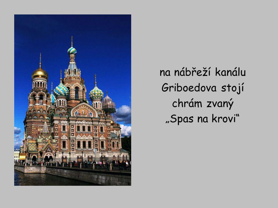 """na nábřeží kanálu Griboedova stojí chrám zvaný """"Spas na krovi"""""""