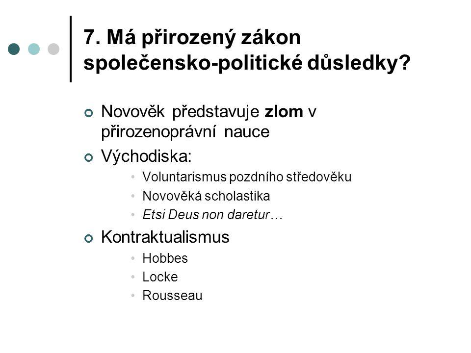 7. Má přirozený zákon společensko-politické důsledky.