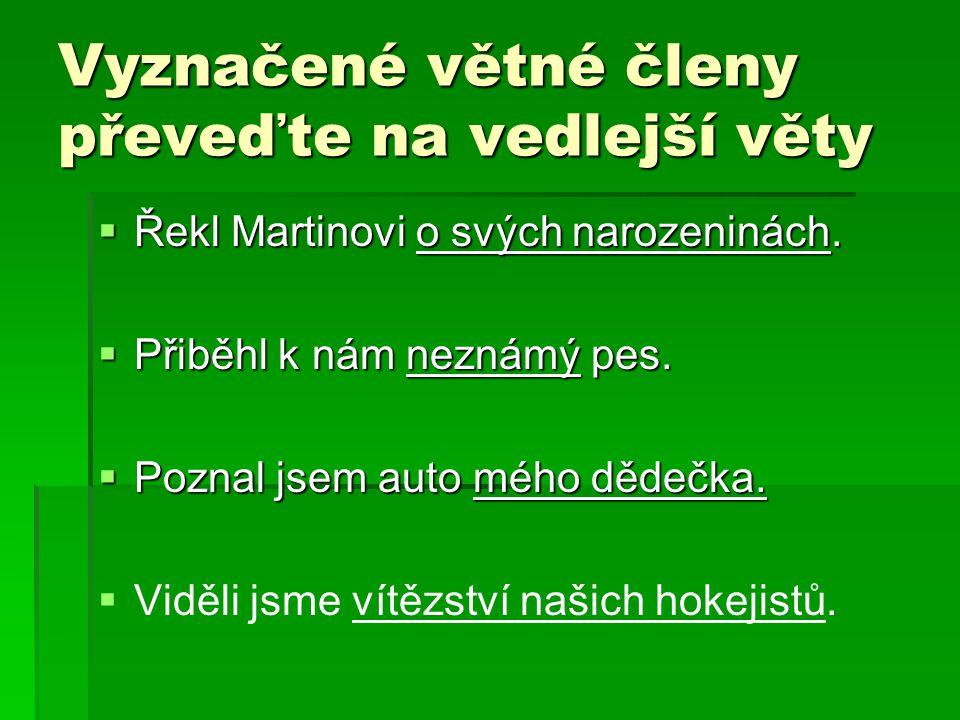 Digitální učební materiál  Autor: Mgr.Michaela Kopsová  Škola : ZŠ a MŠ L.Kuby 48,České Budějovice  Ročník: 7.