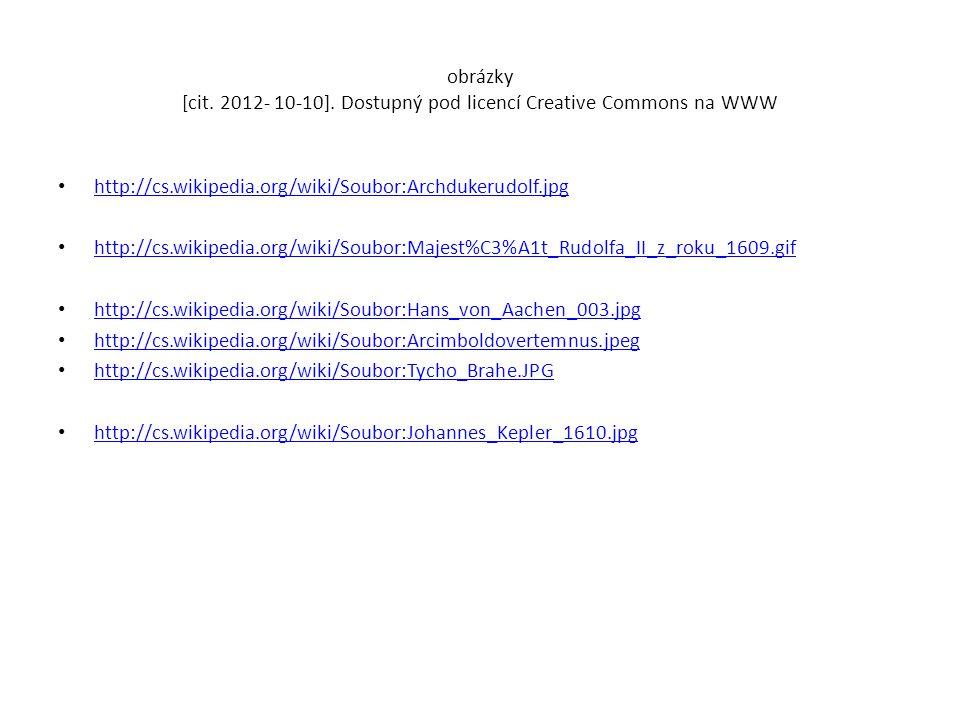 obrázky [cit. 2012- 10-10]. Dostupný pod licencí Creative Commons na WWW http://cs.wikipedia.org/wiki/Soubor:Archdukerudolf.jpg http://cs.wikipedia.or