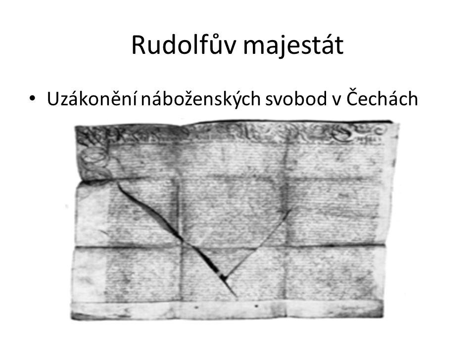Rudolfův majestát Uzákonění náboženských svobod v Čechách